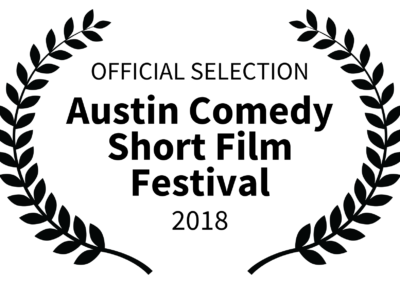 OFFICIAL SELECTION - Austin Comedy Short Film Festival - 2018